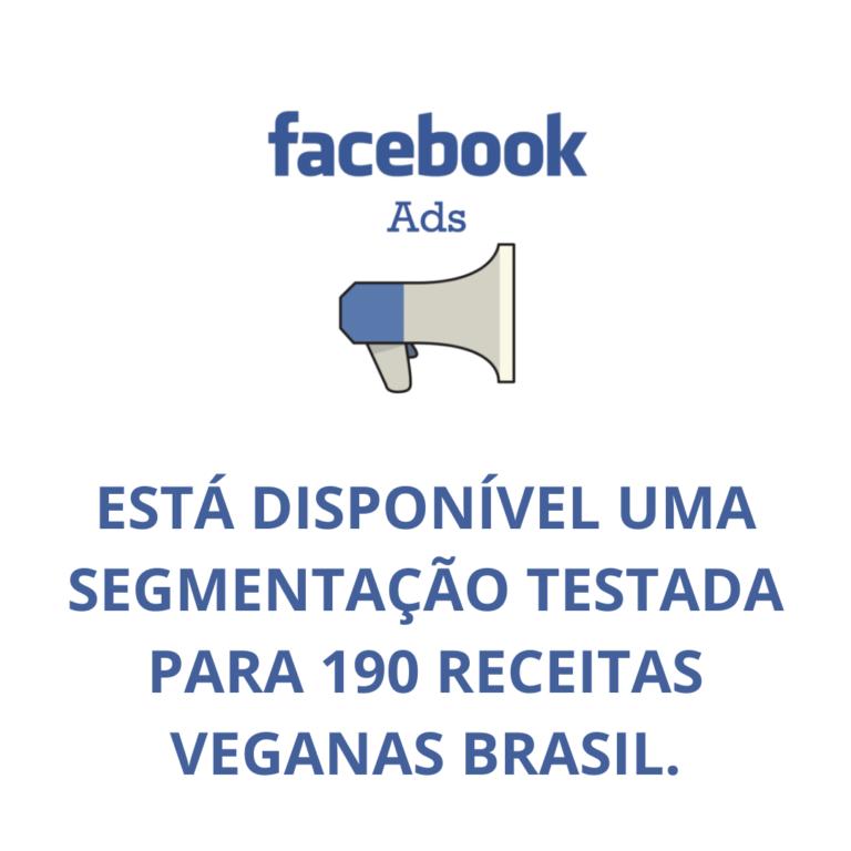 ESTÁ DISPONÍVEL UMA SEGMENTAÇÃO TESTADA PARA 190 RECEITAS VEGANAS BRASIL.