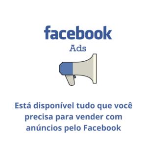 Está disponível tudo que você precisa para vender com anúncios no Facebook